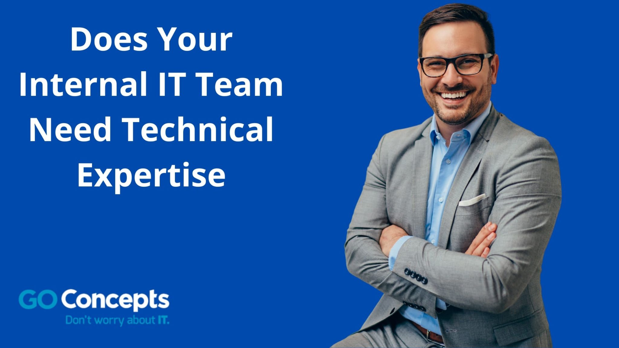 Does Your Internal IT Team Need Technical Expertise